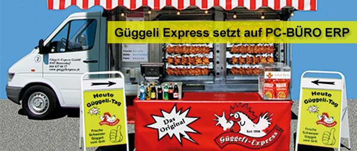 Güggeli Express arbeitet mit PC-BÜRO ERP